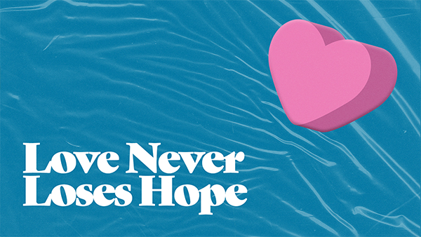 love never looses hope